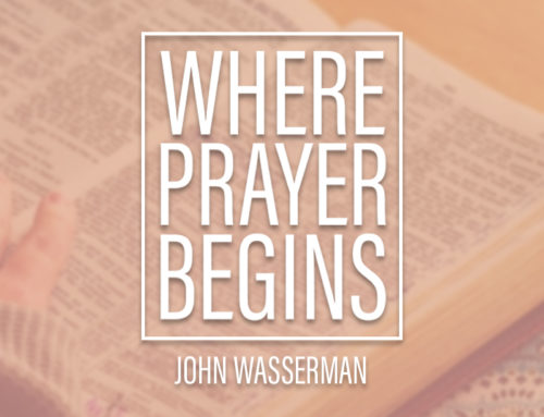 Where prayer begins.