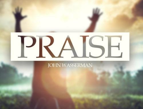 Praise, Worship & Prayer